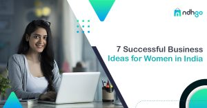 7 Successful Business Ideals for Women in India